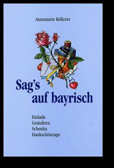 Glückwünsche Zum Geburtstag Bayrisch, Mundart | deutsch